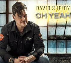 "David Shelby ""Oh Yeah"" Highway South- 2014 6 tracks Run Time 0:118:26"